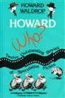 in: 'Howard Who?', Doubleday / Garden City, NY / 1986 / 0 385 19708 X